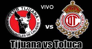 Xolos de Tijuana vs Toluca EN VIVO