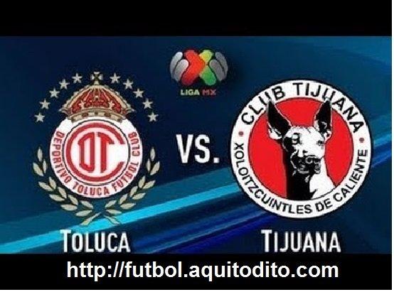 VER Toluca vs Tijuana EN VIVO