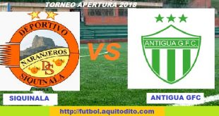 Siquinalá vs Antigua GFC EN VIVO