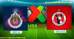 Chivas vs Tijuana EN VIVO