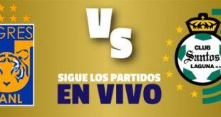 EN VIVO Tigres UANL vs Santos Laguna