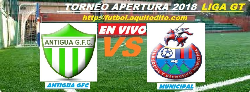 Antigua GFC vs Municipal EN VIVO