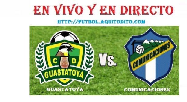 Guastatoya vs Comunicaciones EN VIVO