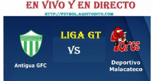 Antigua GFC vs Malacateco EN VIVO EN DIRECTO