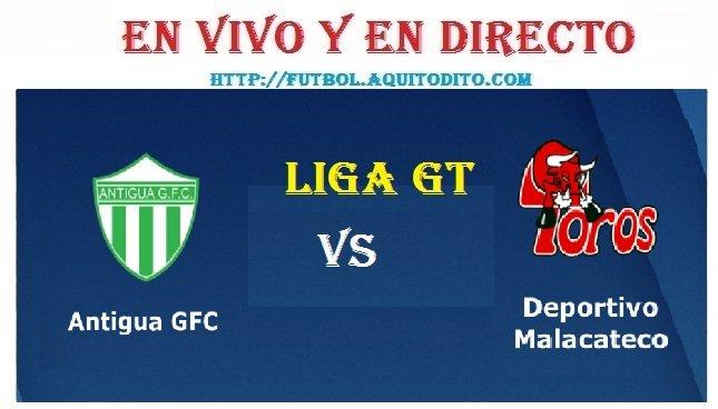 Antigua GFC vs Malacateco EN VIVO EN DIRECTO