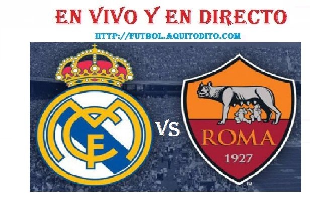 Real Madrid vs AS Roma EN VIVO