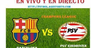 Barcelona vs PSV Eindhoven EN VIVO