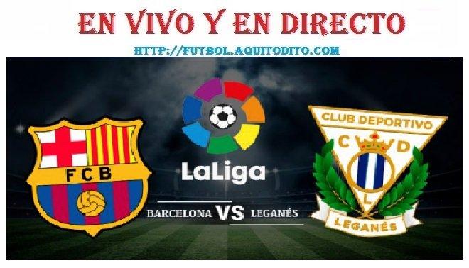 Leganés vs Barcelona EN VIVO EN DIRECTO