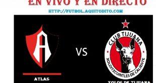 Atlas vs Xolos de Tijuana EN VIVO