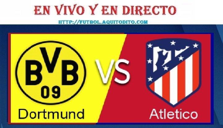 Atlético de Madrid vs Borussia Dortmund EN VIVO