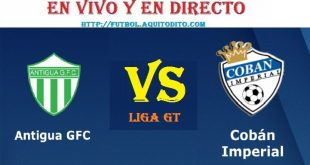 Antigua GFC vs Cobán Imperial EN VIVO