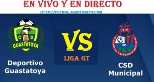 Guastatoya vs Municipal EN VIVO