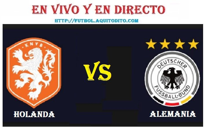 Alemania vs Holanda EN VIVO