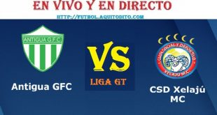 VER Antigua GFC vs Xelajú MC EN VIVO