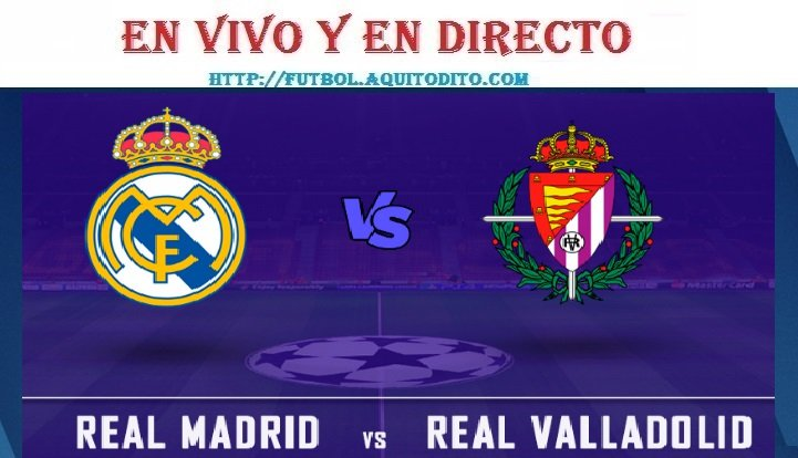 VER Real Madrid vs Real Valladolid EN VIVO