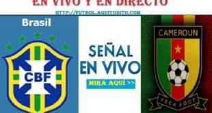 Brasil vs Camerún EN VIVO