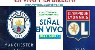 Manchester City vs. Olympique Lyon EN VIVO