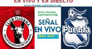 Xolos de Tijuana vs Puebla EN VIVO