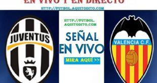 Juventus vs Valencia EN VIVO