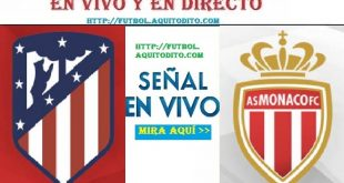 Atlético de Madrid vs. AS Monaco EN VIVO