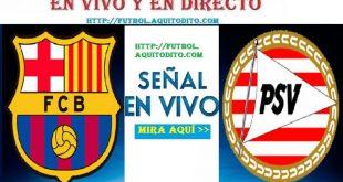 Barcelona vs. PSV Eindhoven EN VIVO