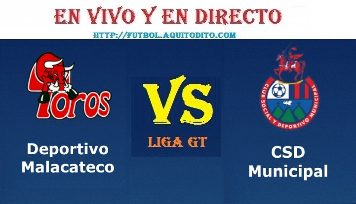 VER Malacateco vs Municipal EN VIVO