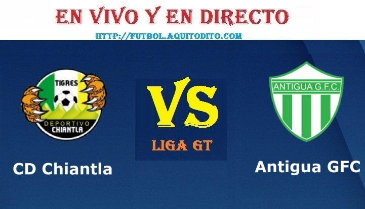 VER Chiantla vs Antigua GFC EN VIVO