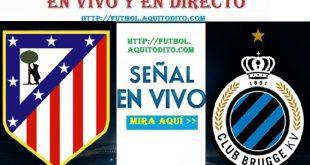 Atlético de Madrid vs. Brujas EN VIVO