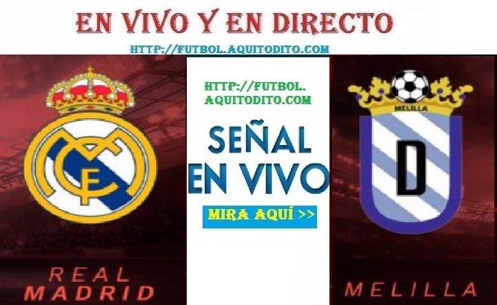 Real Madrid vs Melilla EN VIVO