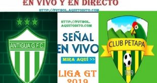 VER Antigua GFC vs Petapa EN VIVO
