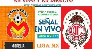 Monarcas Morelia vs Toluca EN VIVO