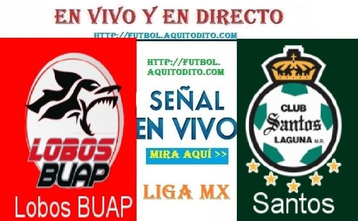 Lobos BUAP vs Santos Laguna EN VIVO