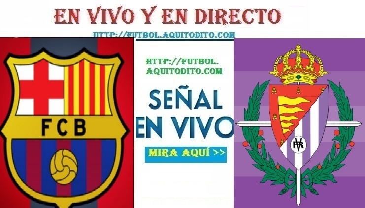 Barcelona vs Valladolid EN VIVO