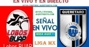 Lobos BUAP vs Querétaro EN VIVO