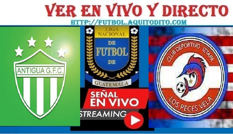 VER Antigua GFC vs Iztapa EN VIVO