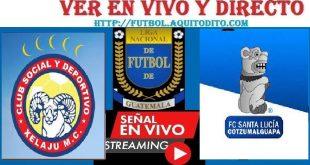 Xelajú MC vs Santa Lucía Cotzumalguapa En VIVO